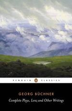 The Complete Plays, Lenz and Other Writings : Penguin Classics -  Georg Buchner