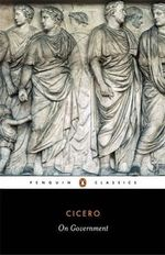 On Government : Penguin Classics - Marcus Tullius Cicero