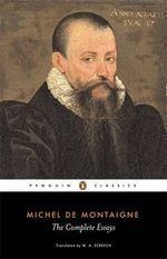 The Complete Essays : Penguin Classics - Michel de Montaigne