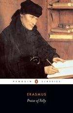 Praise of Folly : Penguin Classics - Erasmus