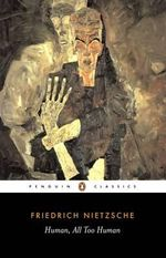 Human, All Too Human : Penguin Classics Ser. -  Friedrich Nietzsche