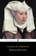 Revelations of Divine Love : Penguin Classics - Julian of Norwich