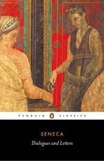 Dialogues and Letters - Lucius Annaeus Seneca