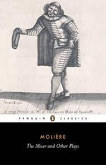 The Miser and Other Plays : Penguin Classics - Jean-Baptiste Moliere