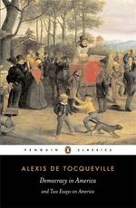 Democracy in America and Two Essays on America - Alexis de Tocqueville