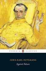 Against Nature : Penguin Classics - Joris-Karl Huysmans