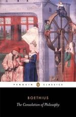 The Consolation of Philosophy : Penguin Classics - Boethius