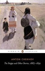 The Steppe and Other Stories, 1887-91 : Penguin Classics - Anton Chekhov