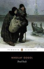 Dead Souls : Penguin Classics - Nikolai Gogol