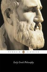 Early Greek Philosophy : Penguin Classics -  Jonathan Barnes