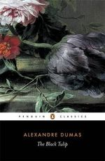 The Black Tulip  : Penguin Classics - Alexandre Dumas