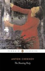 The Shooting Party  : Penguin Classics - Anton Chekhov