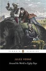 Around the World in Eighty Days : Penguin Classics - Jules Verne