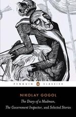The Diary of a Madman, The Government Inspector and Selected Stories - Nikolai Gogol