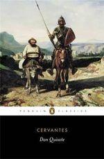 Don Quixote : Penguin Classics Ser. - Miguel de Cervantes Saavedra