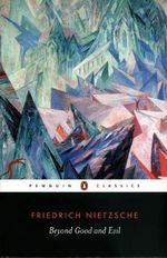 Beyond Good and Evil : Penguin Classics - Friedrich Nietzsche
