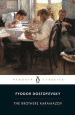 The Brothers Karamazov  : Penguin Classics - Fyodor Dostoyevsky