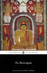 The Dhammapada : Penguin Classics - Valerie J. Roebuck