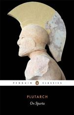 Plutarch on Sparta : Penguin Classics - Plutarch