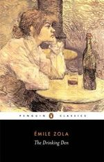 The Drinking Den : Penguin Classics - Emile Zola