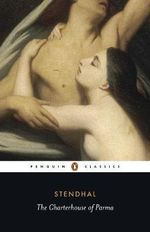 The Charterhouse of Parma : Penguin Classics - Stendhal