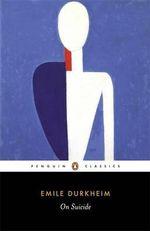 On Suicide : Penguin Classics - Emile Durkheim