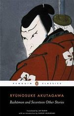 Rashomon and Seventeen Other Stories - Akutagawa Ryunosuke