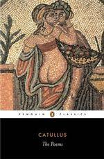 The Poems : Penguin Classics - Catullus