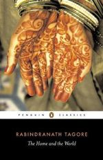 The Home and the World : Penguin Classics - Rabindranath Tagore
