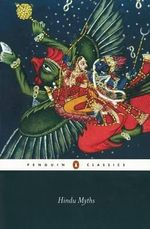 Hindu Myths : A Sourcebook Translated from the Sanskrit - Wendy Doniger