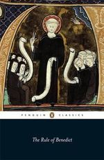 The Rule of Benedict : Penguin Classics - Saint Benedict of Nursia