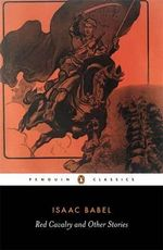 Red Cavalry and Other Stories : Penguin Classics - Isaac Babel