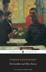 The Gambler and Other Stories : Penguin Classics - Fyodor Dostoyevsky