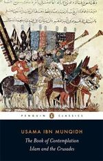 The Book of Contemplation : Islam and the Crusades - Usama ibn Munqidh