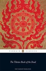The Tibetan Book of the Dead : First Complete Translation - Graham Coleman