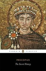 The Secret History : Penguin Classics - Procopius