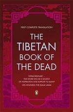 The Tibetan Book of the Dead. : First Complete Translation - Graham Coleman
