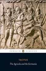 Agricola and the Germania : Penguin Classics - Tacitus