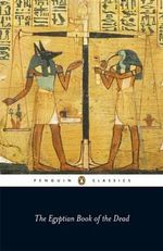The Egyptian Book of the Dead : Penguin Classics - E.A. Wallis Budge
