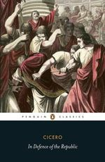 In Defence of the Republic : Penguin Black Classics - Marcus Tullius Cicero