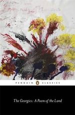 The Georgics : A Poem of the Land : Penguin Classics - Virgil