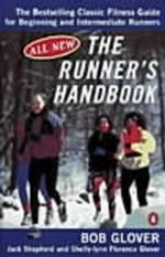 The Runner's Handbook : The Best-selling Classic Fitness Guide for Beginner and Intermediate Runner - Bob Glover