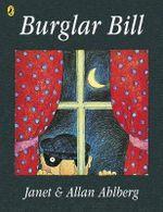 Burglar Bill : Picture Puffins Ser. - Ahlberg Allan