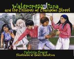 Watercress Tuna and the Children of Champion Street - Patricia Grace