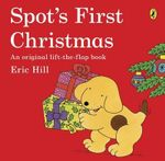 Spot's First Christmas : Spot Series - Eric Hill