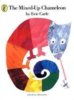 The Mixed-up Chameleon : Picture Puffins Ser. - Eric Carle