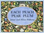 Each Peach Pear Plum - Allan Ahlberg