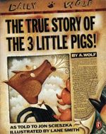 The True Story of the 3 Little Pigs! - Jon Scieszka