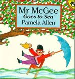 Mr McGee Goes to Sea : Picture Puffin S. - Pamela Allen