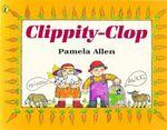 Clippity-clop : Picture Puffin S. - Pamela Allen